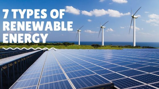 7 Types of Renewable Energy - Source : EcoMastery Project YT