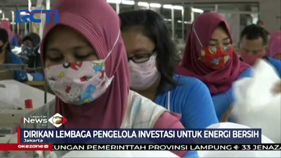 Peluncuran Clean Energy Finance and Investment Mobilisation - SIP 05/07 - Source : Seputar INews YT